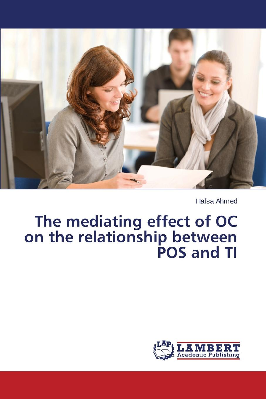 Ahmed Hafsa The mediating effect of OC on the relationship between POS and TI blessing adegoke effect of training on employees productivity in public service organisation