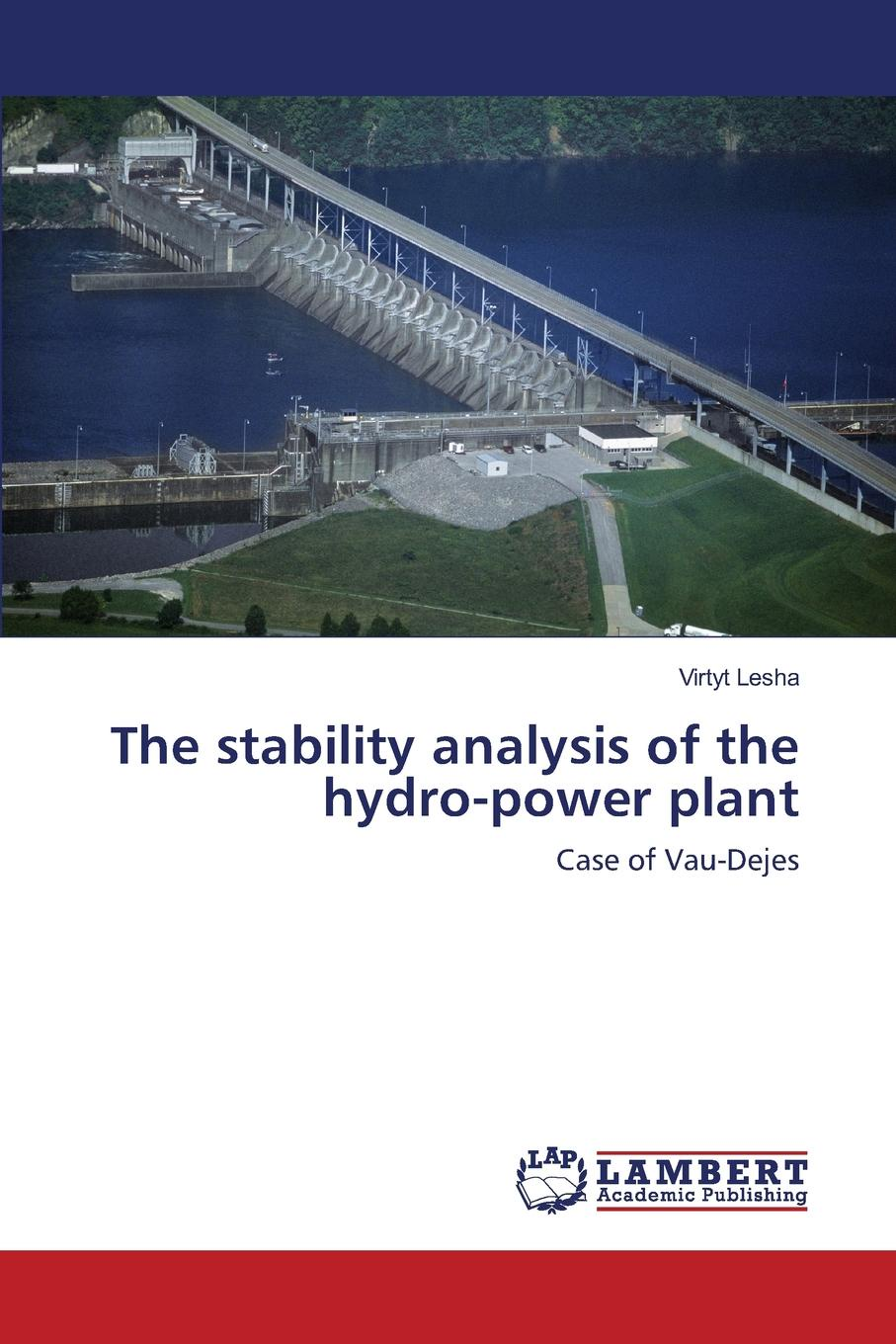 Lesha Virtyt The stability analysis of the hydro-power plant mohammad shahidehpour handbook of electrical power system dynamics modeling stability and control
