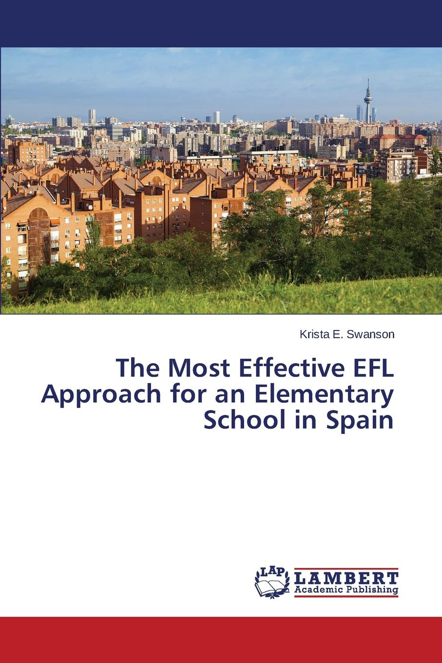 Фото - Swanson Krista E. The Most Effective EFL Approach for an Elementary School in Spain agent based snort in distributed environment