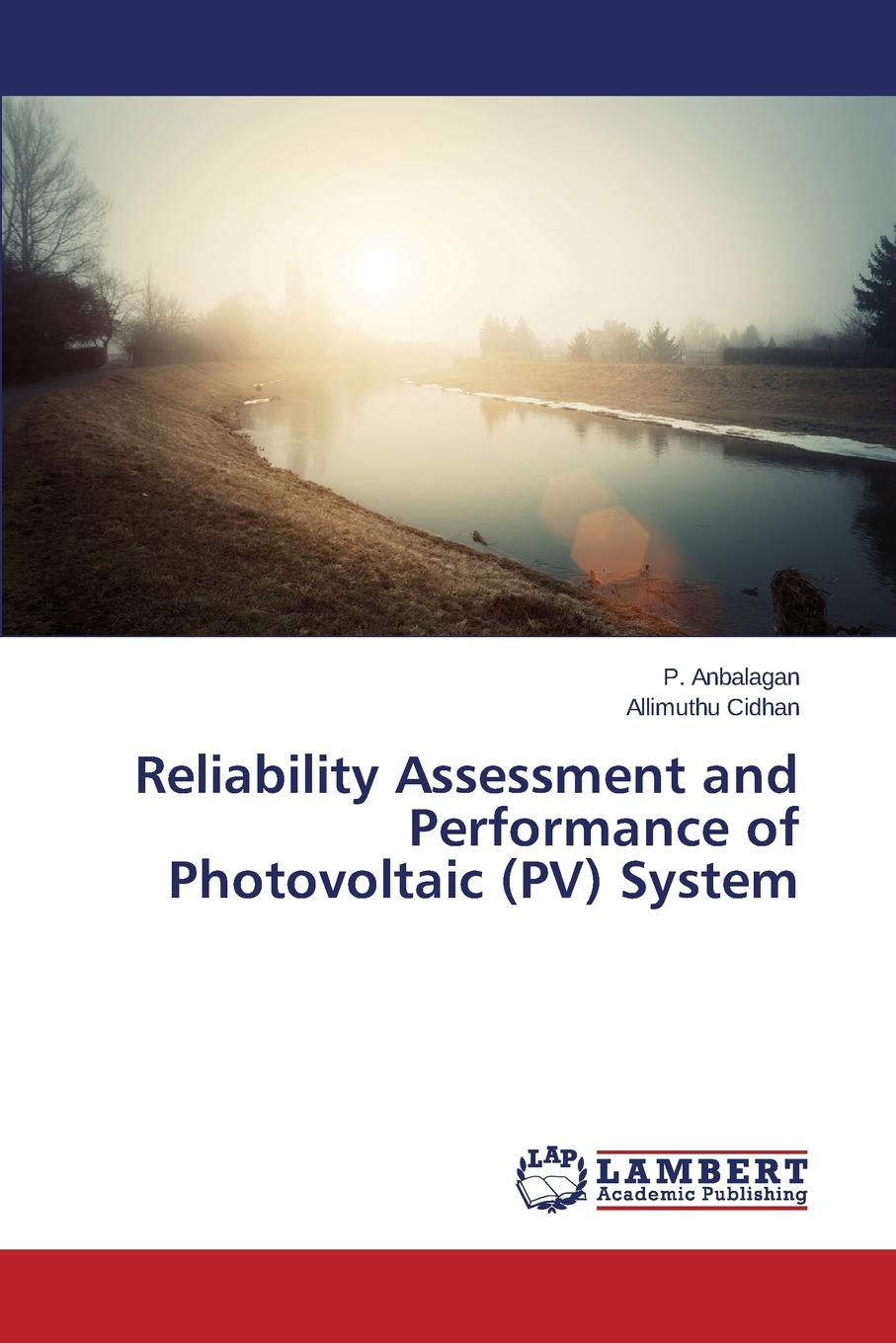 Anbalagan P., Cidhan Allimuthu Reliability Assessment and Performance of Photovoltaic (PV) System system reliability assessment of corroded pipelines