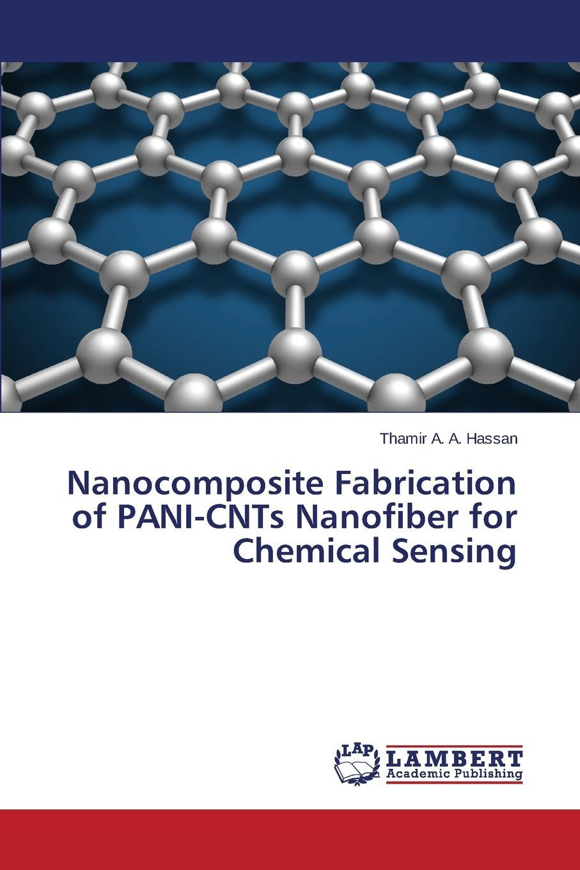 A. A. Hassan Thamir Nanocomposite Fabrication of PANI-CNTs Nanofiber for Chemical Sensing