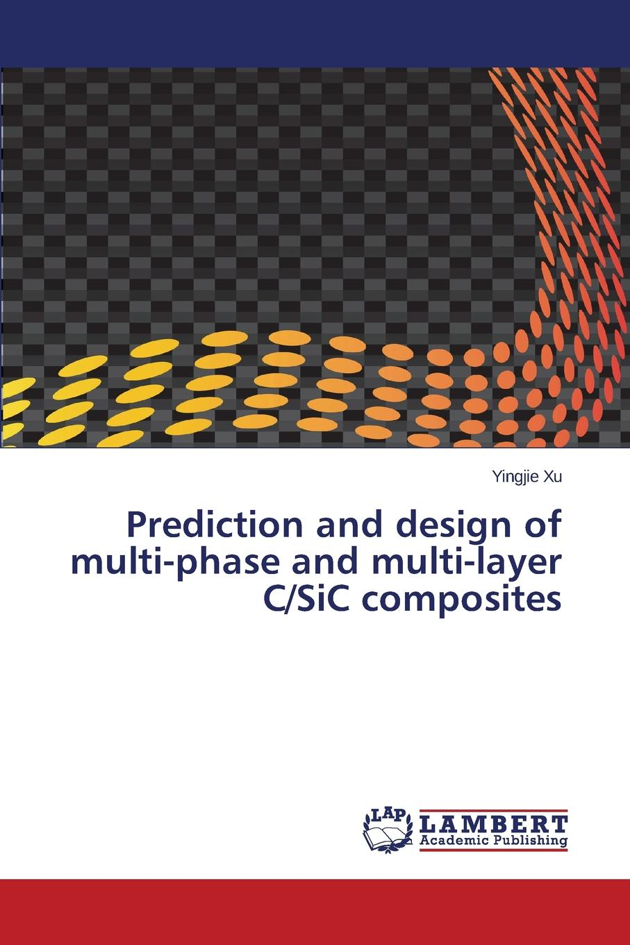 Xu Yingjie Prediction and design of multi-phase and multi-layer C/SiC composites high temperature formability of tube ends