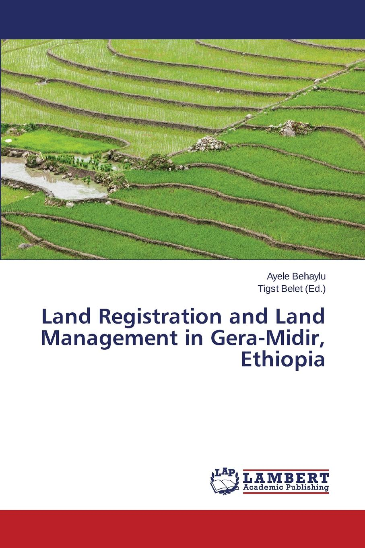 Behaylu Ayele Land Registration and Land Management in Gera-Midir, Ethiopia