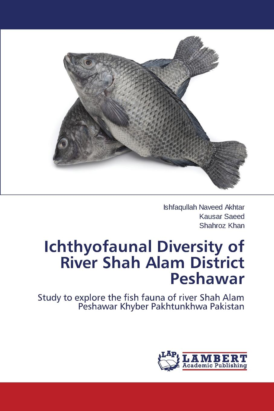 Naveed Akhtar Ishfaqullah, Saeed Kausar, Khan Shahroz Ichthyofaunal Diversity of River Shah Alam District Peshawar idries shah the exploits of the incomparable mulla nasrudin