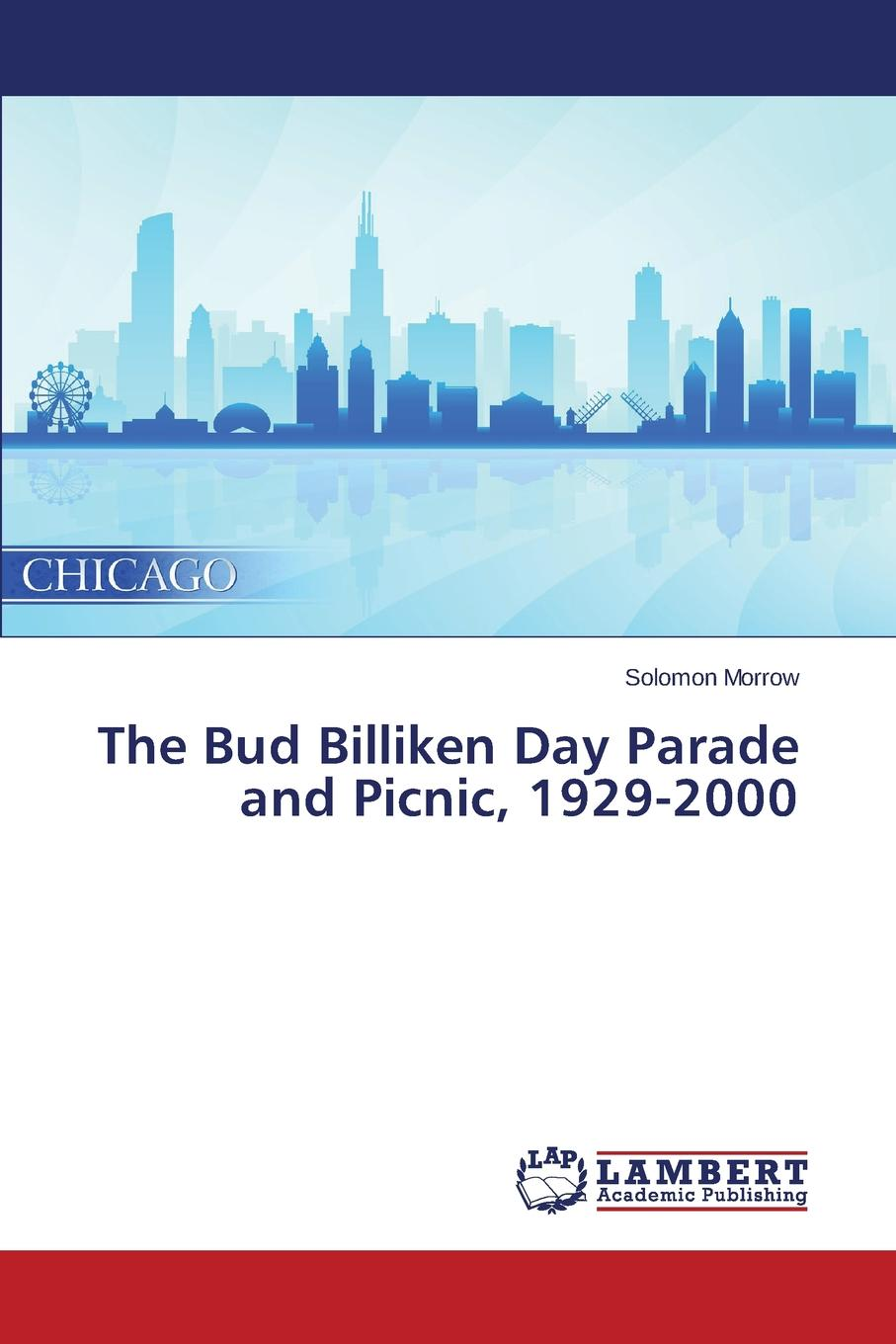 Morrow Solomon The Bud Billiken Day Parade and Picnic, 1929-2000