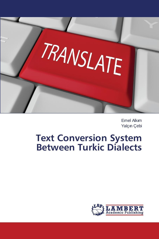 Alkım Emel, ÇEBİ Yalçın Text Conversion System Between Turkic Dialects example based machine translation