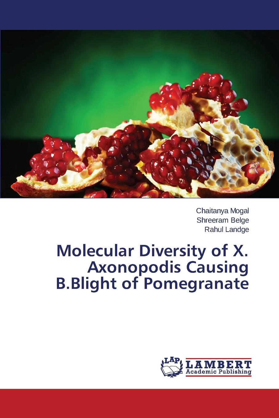 Mogal Chaitanya, Belge Shreeram, Landge Rahul Molecular Diversity of X. Axonopodis Causing B.Blight of Pomegranate недорго, оригинальная цена