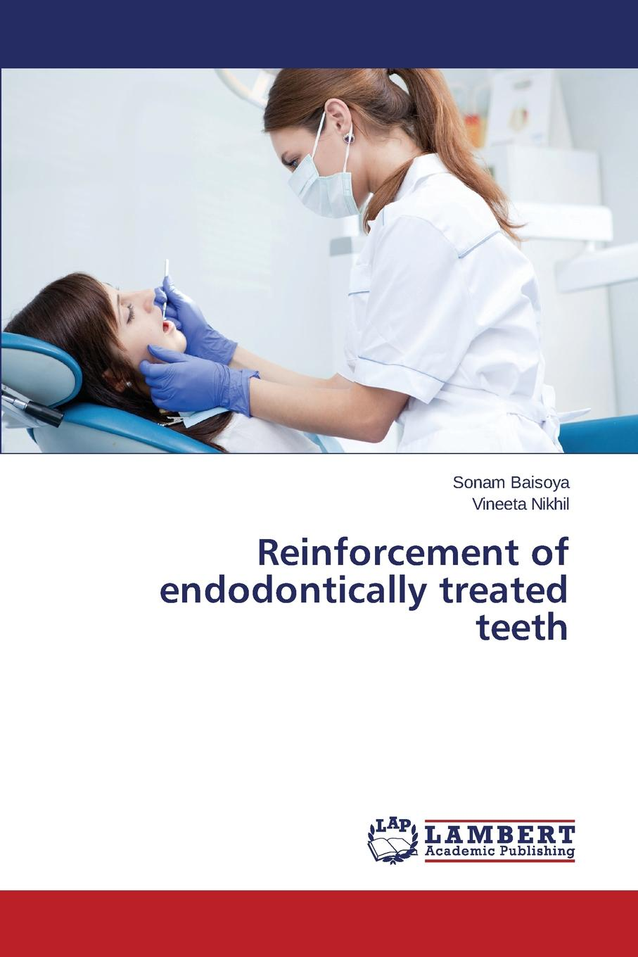 Baisoya Sonam, Nikhil Vineeta Reinforcement of endodontically treated teeth недорго, оригинальная цена