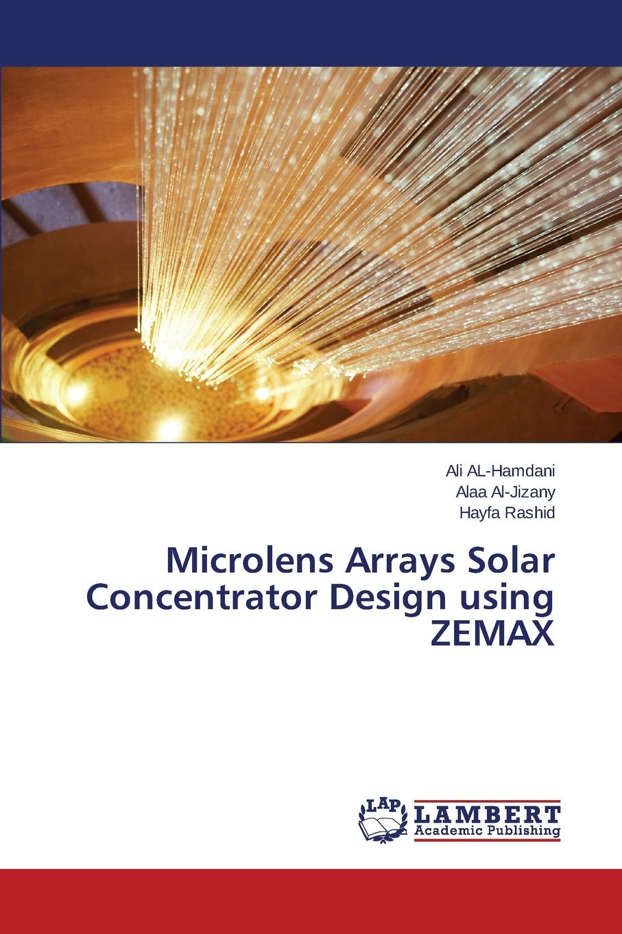 AL-Hamdani Ali, Al-Jizany Alaa, Rashid Hayfa Microlens Arrays Solar Concentrator Design using ZEMAX nulls improvement by rf switch in time modulated linear antenna arrays