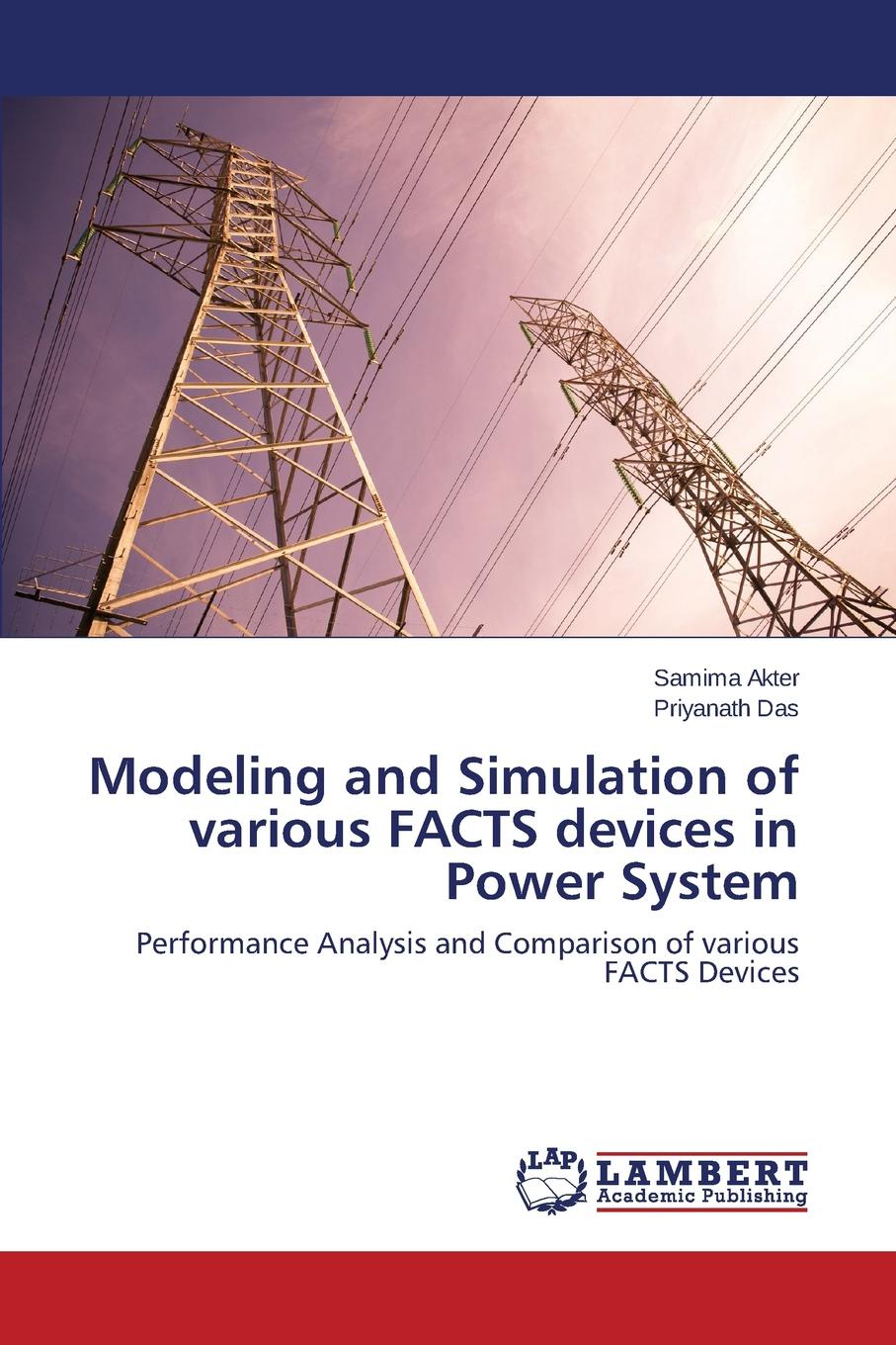 Akter Samima, Das Priyanath Modeling and Simulation of various FACTS devices in Power System nina rae springfields the power of hope