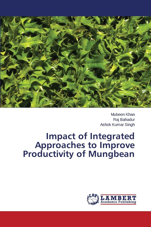 цены на Khan Mubeen, Bahadur Raj, Singh Ashok Kumar Impact of Integrated Approaches to Improve Productivity of Mungbean  в интернет-магазинах
