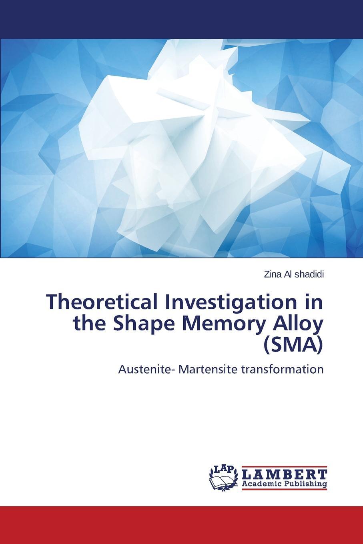 лучшая цена Al shadidi Zina Theoretical Investigation in the Shape Memory Alloy (SMA)