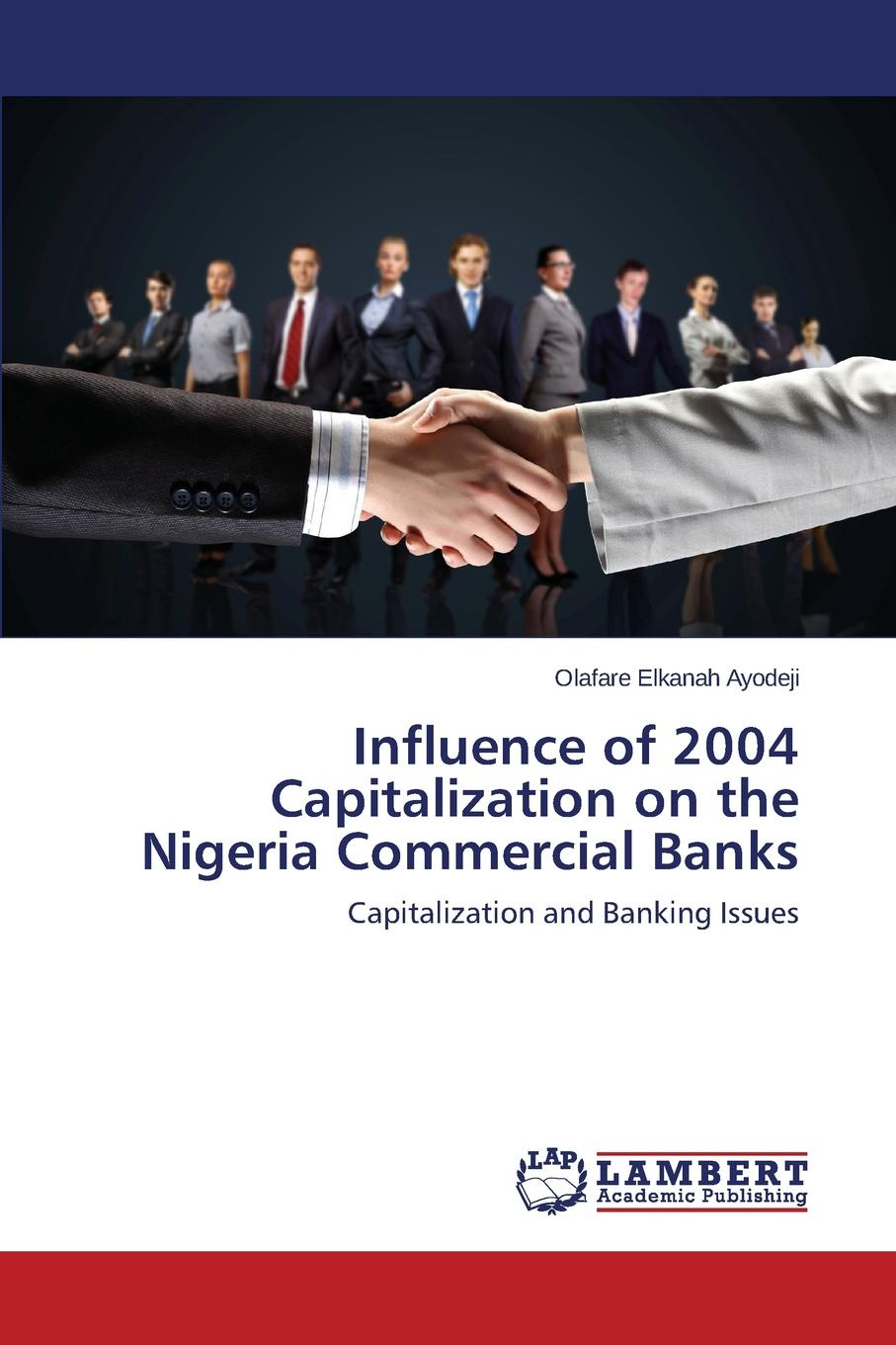 Elkanah Ayodeji Olafare Influence of 2004 Capitalization on the Nigeria Commercial Banks leanne banks underfoot