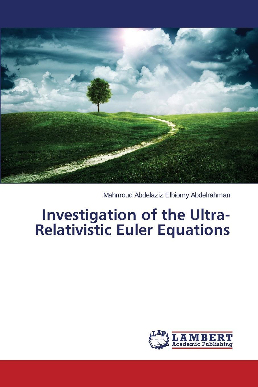 цены на Abdelrahman Mahmoud Abdelaziz Elbiomy Investigation of the Ultra-Relativistic Euler Equations  в интернет-магазинах