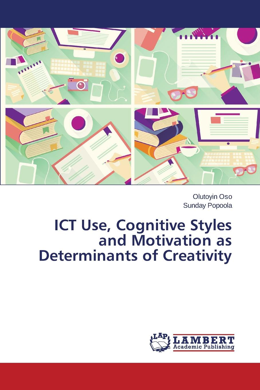 Oso Olutoyin, Popoola Sunday ICT Use, Cognitive Styles and Motivation as Determinants of Creativity kofan lee impacts of family styles and adventure program on intrinsic motivation