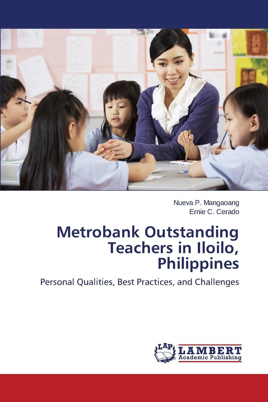 Mangaoang Nueva P., Cerado Ernie C. Metrobank Outstanding Teachers in Iloilo, Philippines недорго, оригинальная цена