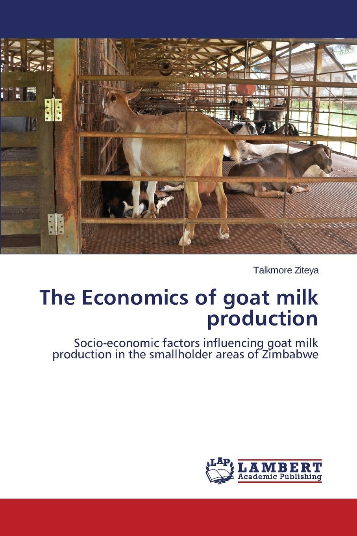 Ziteya Talkmore The Economics of goat milk production fortunately the milk