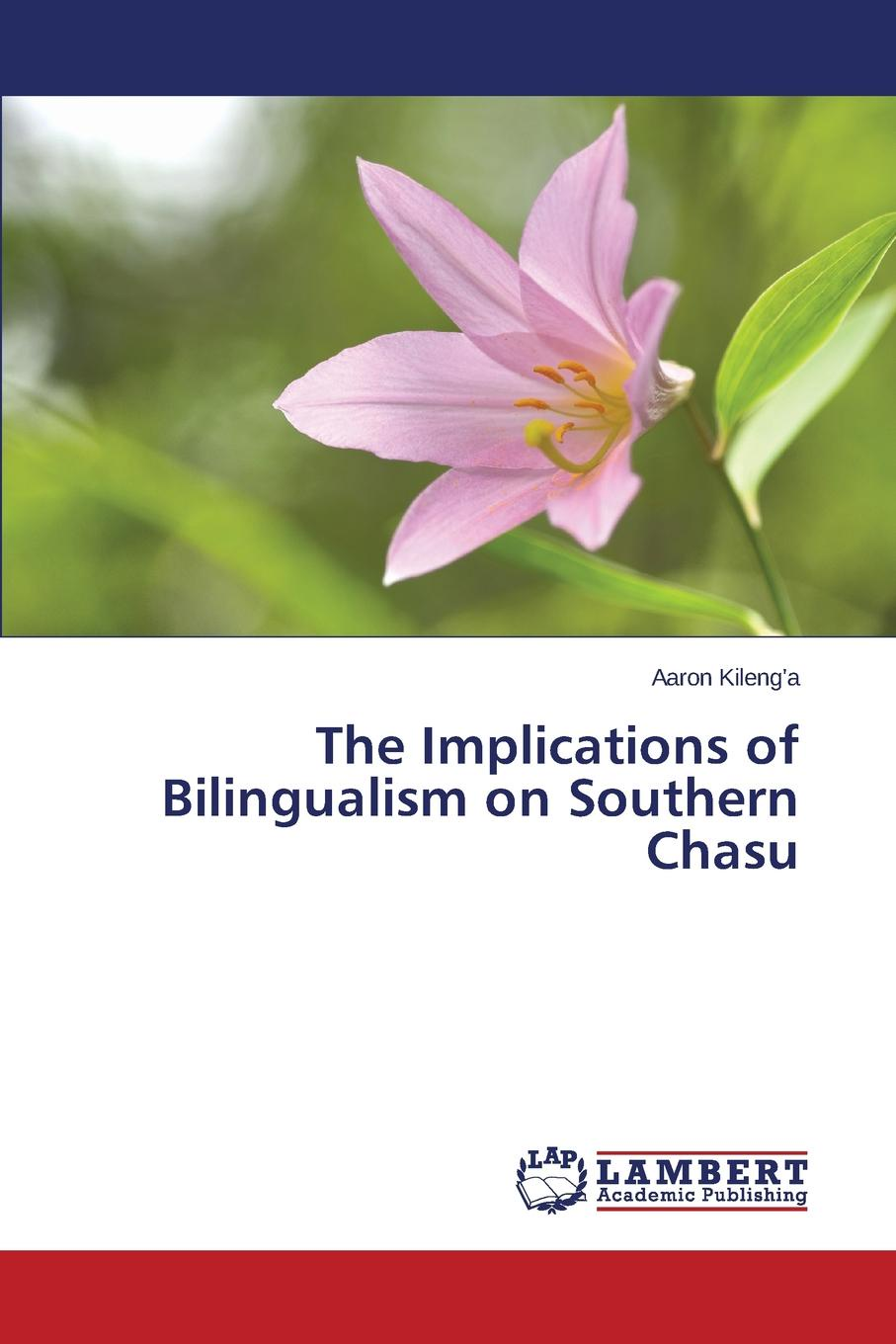 Kileng'a Aaron The Implications of Bilingualism on Southern Chasu english language and bilingualism