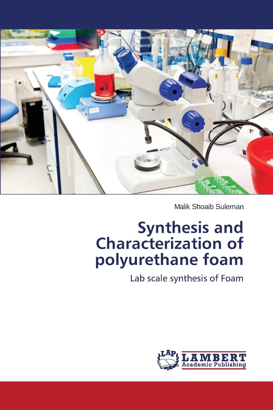 Suleman Malik Shoaib Synthesis and Characterization of polyurethane foam freya north chloe