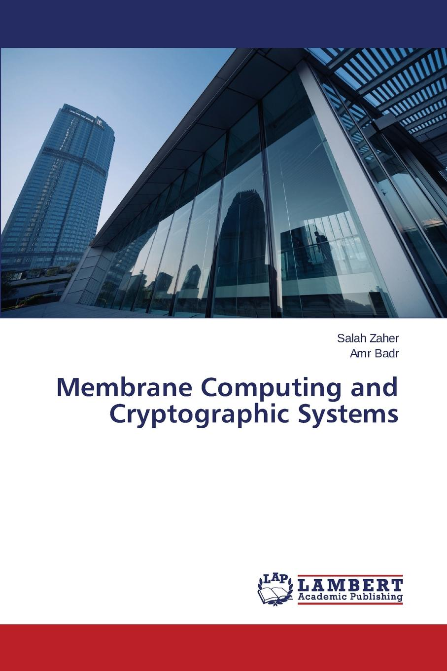 Zaher Salah, Badr Amr Membrane Computing and Cryptographic Systems fayez gebali algorithms and parallel computing