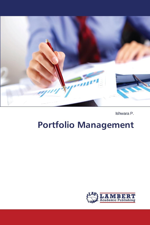P. Ishwara Portfolio Management greg fedorinchik investment leadership and portfolio management the path to successful stewardship for investment firms