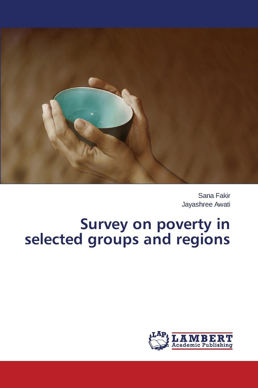 Fakir Sana, Awati Jayashree Survey on poverty in selected groups and regions persistence of poverty in rural ghana