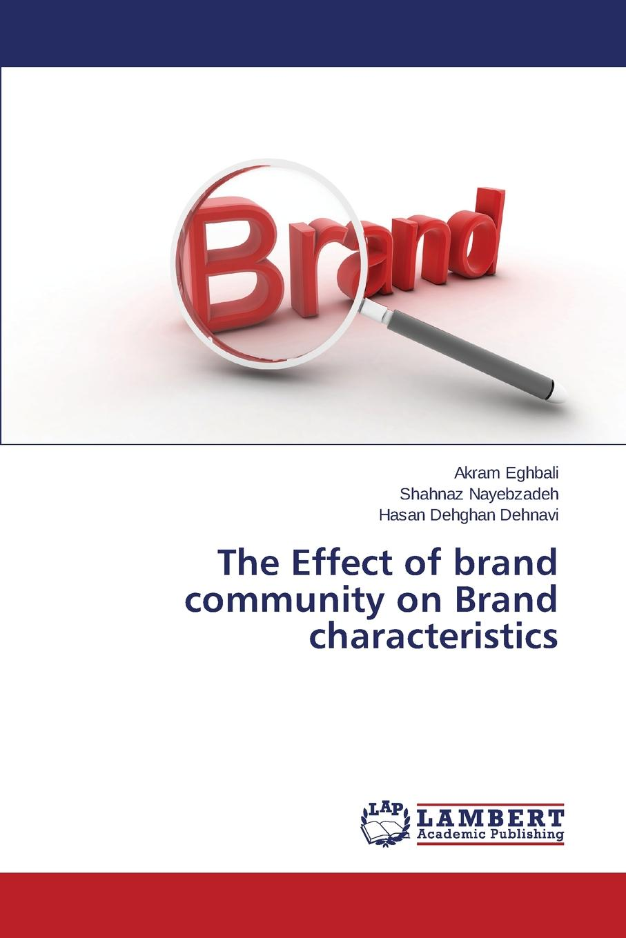 Eghbali Akram, Nayebzadeh Shahnaz, Dehghan Dehnavi Hasan The Effect of brand community on Brand characteristics color as a method of influence on consumers