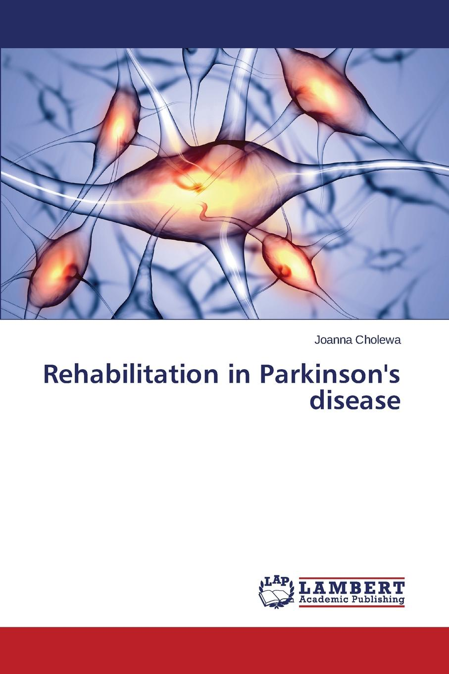 Cholewa Joanna Rehabilitation in Parkinson.s disease patricia lightner parkinson s disease and me walking the path