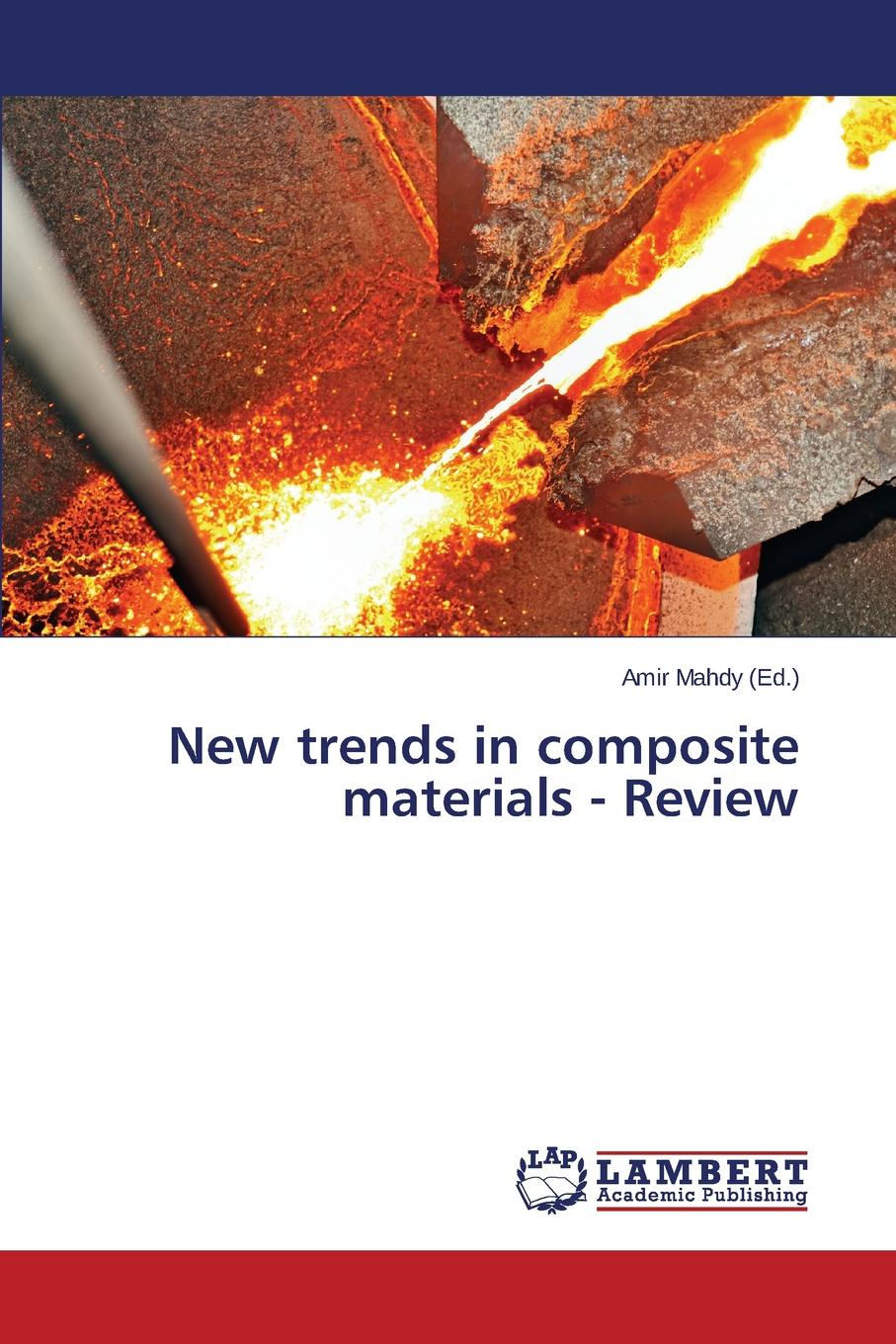 New trends in composite materials - Review nicolas boyard heat transfer in polymer composite materials forming processes