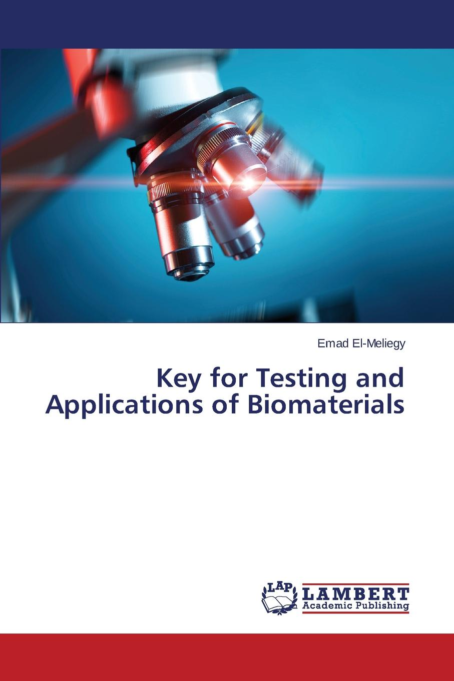 El-Meliegy Emad Key for Testing and Applications of Biomaterials towards improved compositions application of peer editing