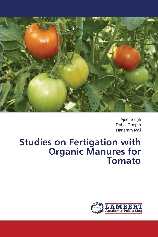Singh Ajeet, Chopra Rahul, Mali Hansram Studies on Fertigation with Organic Manures for Tomato