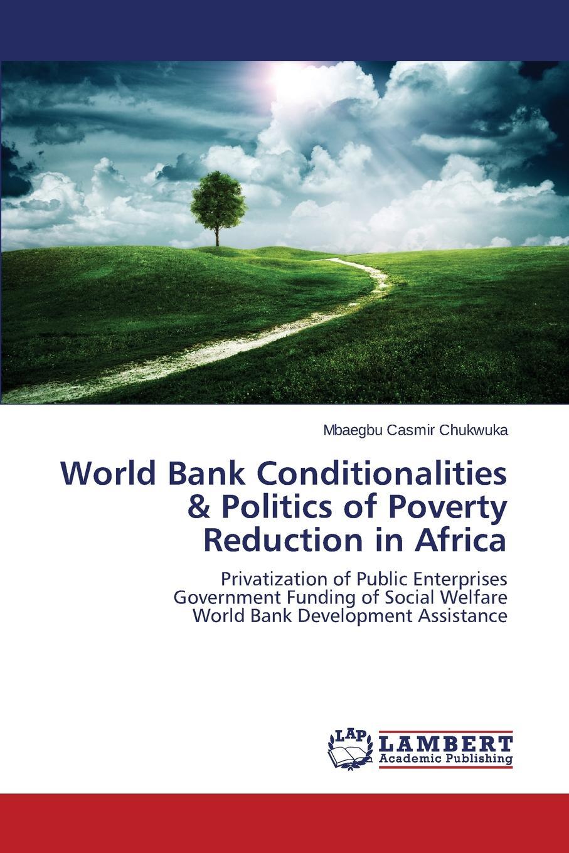 Casmir Chukwuka Mbaegbu World Bank Conditionalities . Politics of Poverty Reduction in Africa godwin sadoh five decades of music transmutation in nigeria and the diaspora