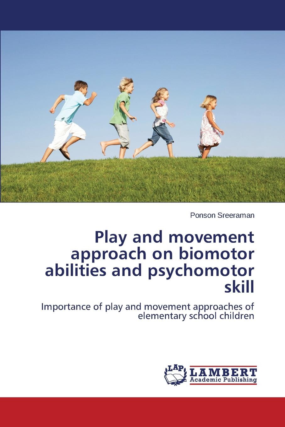 Sreeraman Ponson Play and movement approach on biomotor abilities and psychomotor skill sreeraman ponson play and movement approach on biomotor abilities and psychomotor skill