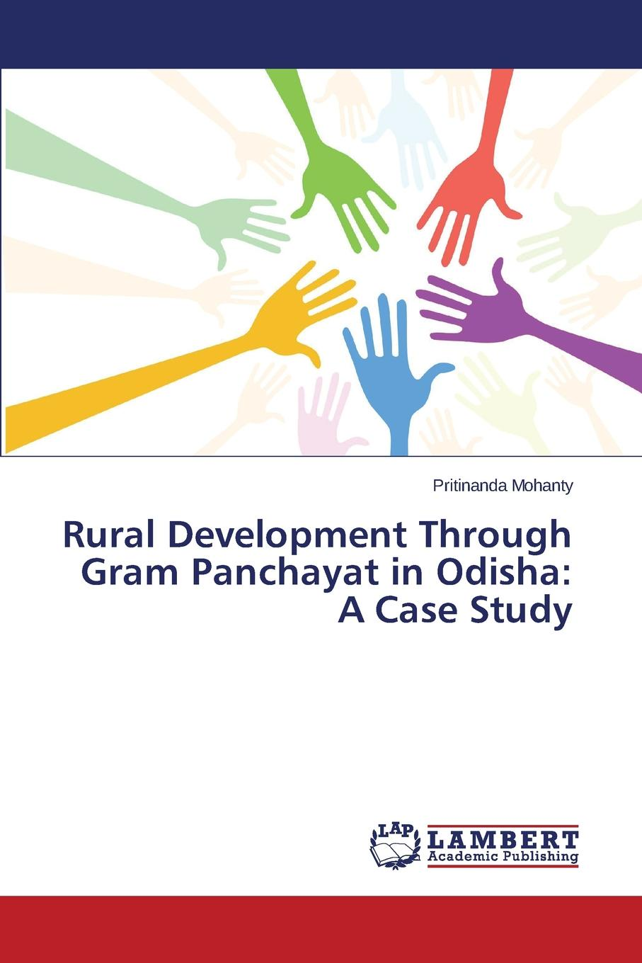 Mohanty Pritinanda Rural Development Through Gram Panchayat in Odisha. A Case Study development banks in rural social change