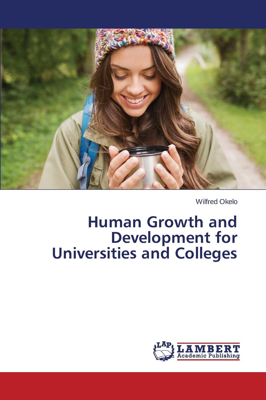 Фото - Okelo Wilfred Human Growth and Development for Universities and Colleges introduction to the principles of sociology a text book for colleges and universities