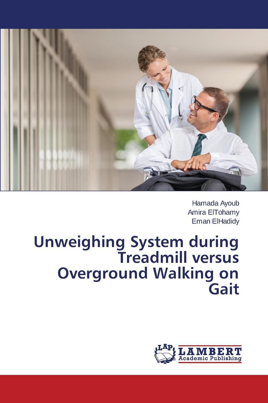 Ayoub Hamada, Eltohamy Amira, ElHadidy Eman Unweighing System during Treadmill versus Overground Walking on Gait gait and balance performance in stroke survivors