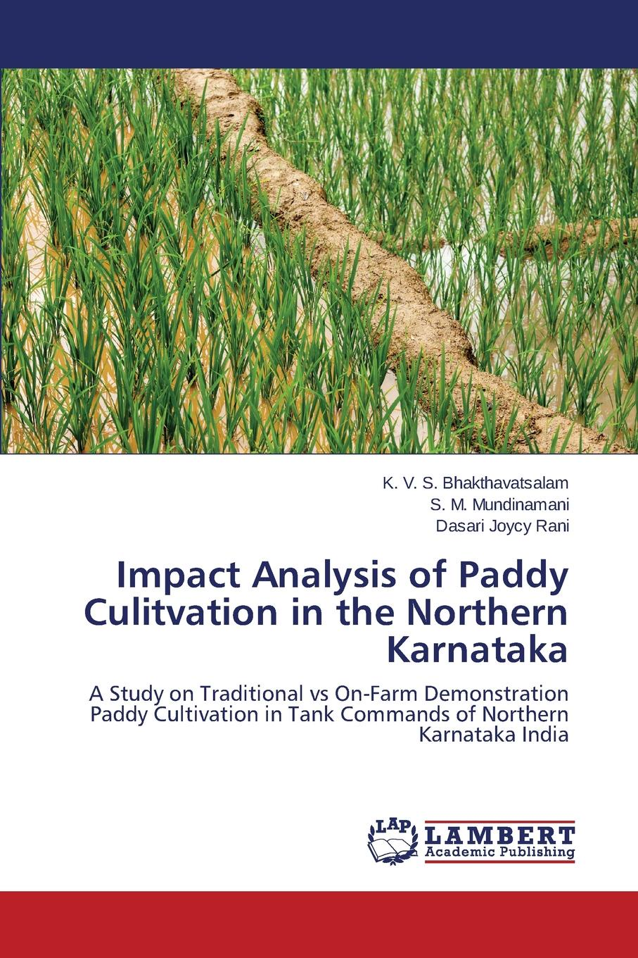 Bhakthavatsalam K. V. S., Mundinamani S. M., Joycy Rani Dasari Impact Analysis of Paddy Culitvation in the Northern Karnataka methods in paleoethnobotany studies of cereal cultivation