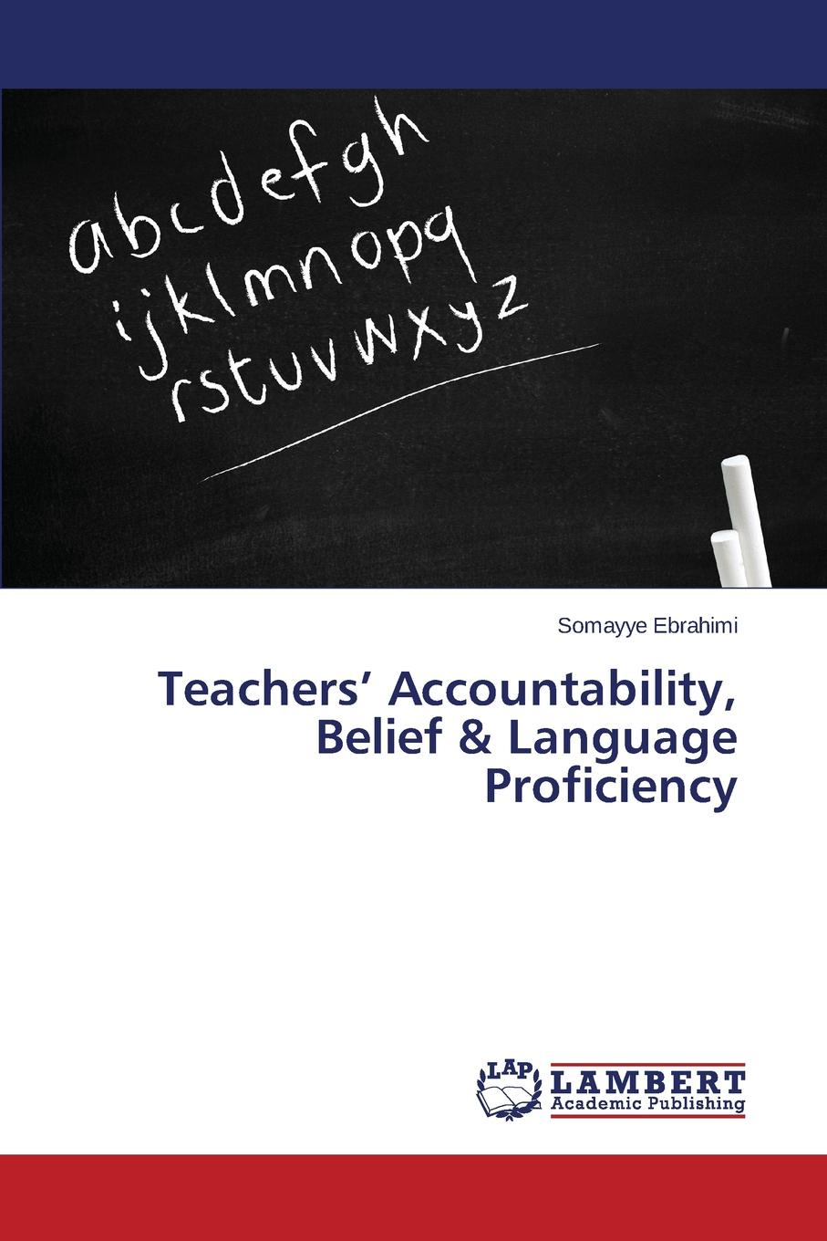 Ebrahimi Somayye Teachers. Accountability, Belief . Language Proficiency habtamu adem teachers and students perceptions of effective grammar teaching