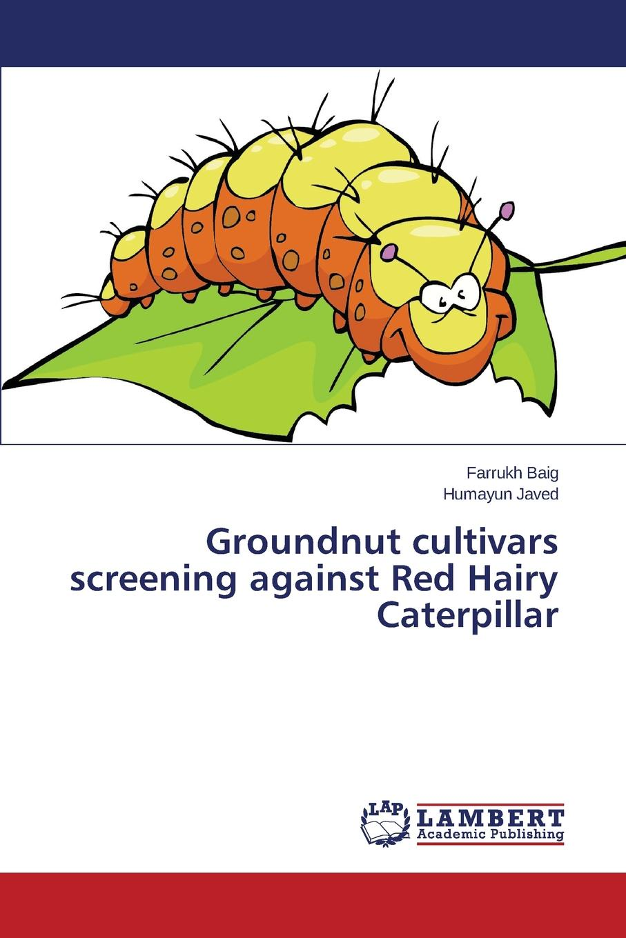 Baig Farrukh, Javed Humayun Groundnut cultivars screening against Red Hairy Caterpillar evaluation of disease resistance in groundnut