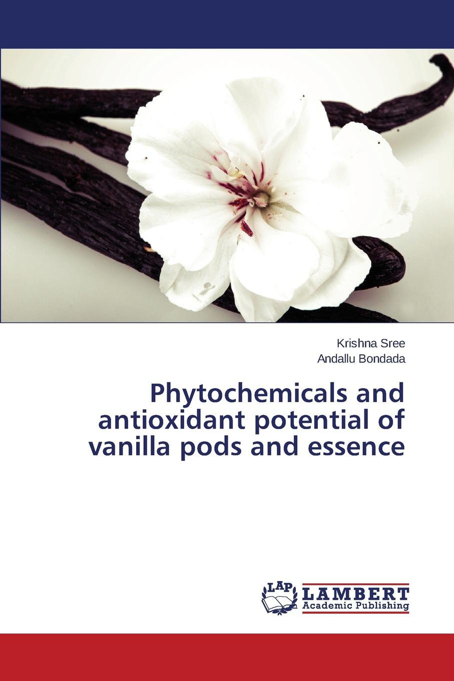Sree Krishna, Bondada Andallu Phytochemicals and antioxidant potential of vanilla pods and essence цена