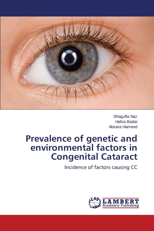 Naz Shagufta, Badar Hafsa, Hameed Absara Prevalence of genetic and environmental factors in Congenital Cataract цены