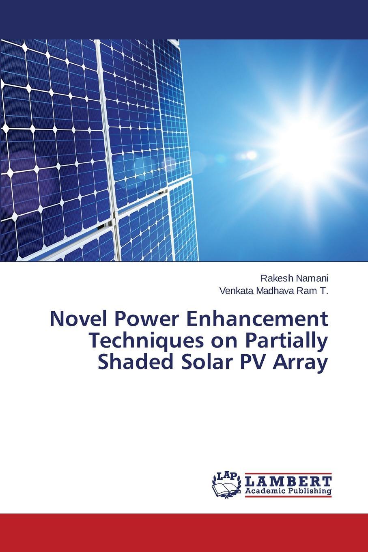 Namani Rakesh, T. Venkata Madhava Ram Novel Power Enhancement Techniques on Partially Shaded Solar PV Array pm600dsa060 power modules zyqj