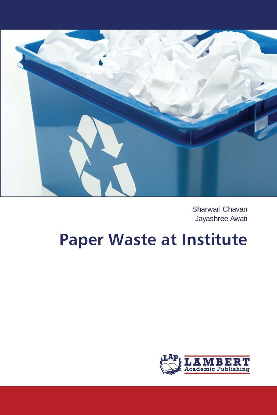 Chavan Sharwari, Awati Jayashree Paper Waste at Institute free for all – lessons from the rand health insurance experiment paper
