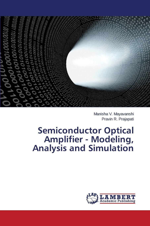 цена на Mayavanshi Manisha V., Prajapati Pravin R. Semiconductor Optical Amplifier - Modeling, Analysis and Simulation
