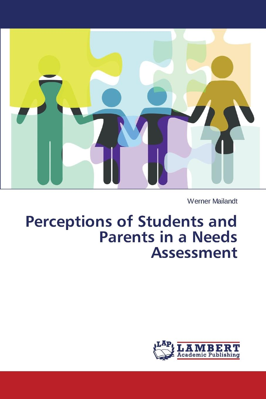 Mailandt Werner Perceptions of Students and Parents in a Needs Assessment kavita gupta a practical guide to needs assessment
