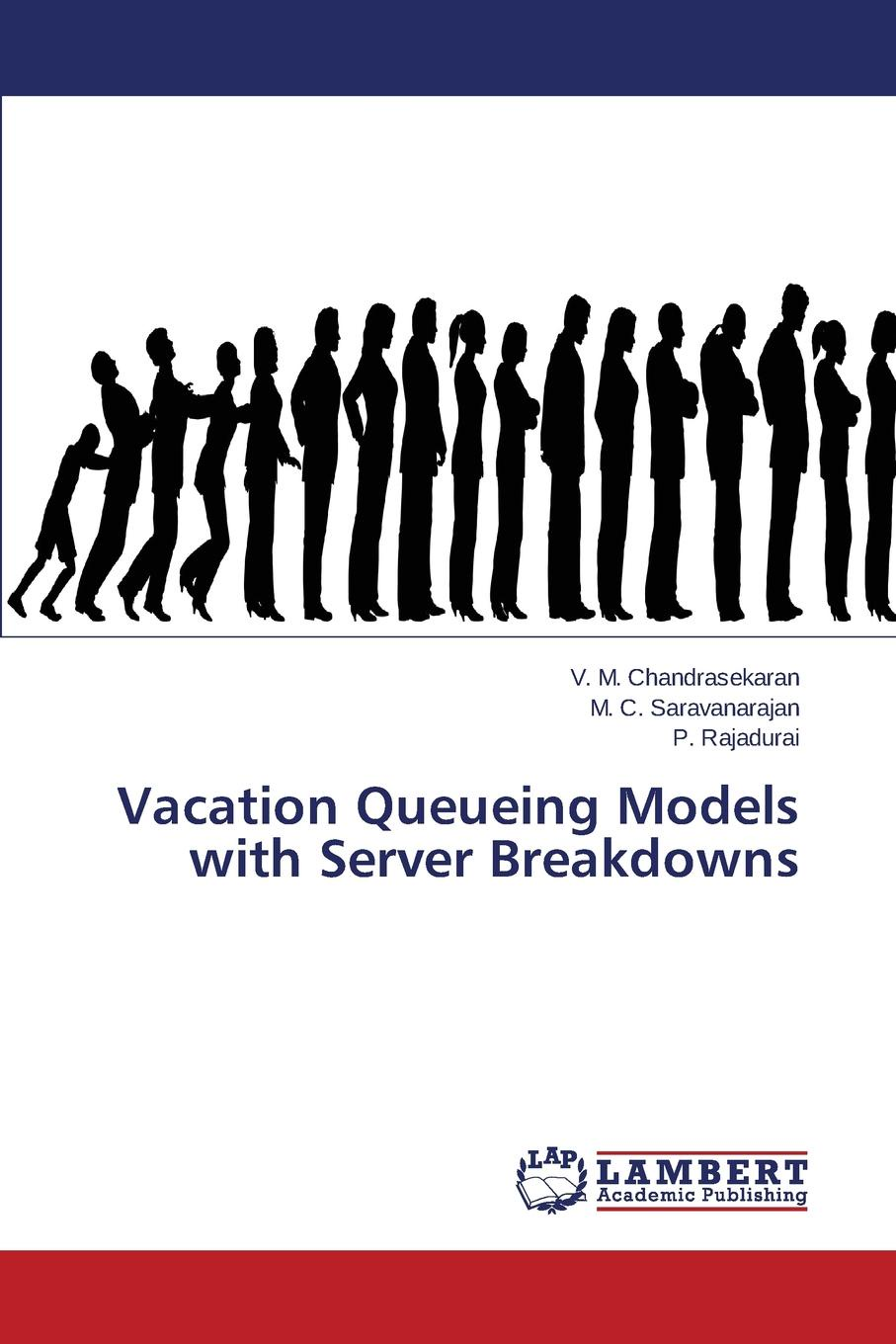 Chandrasekaran V. M., Saravanarajan M. C., Rajadurai P. Vacation Queueing Models with Server Breakdowns цены