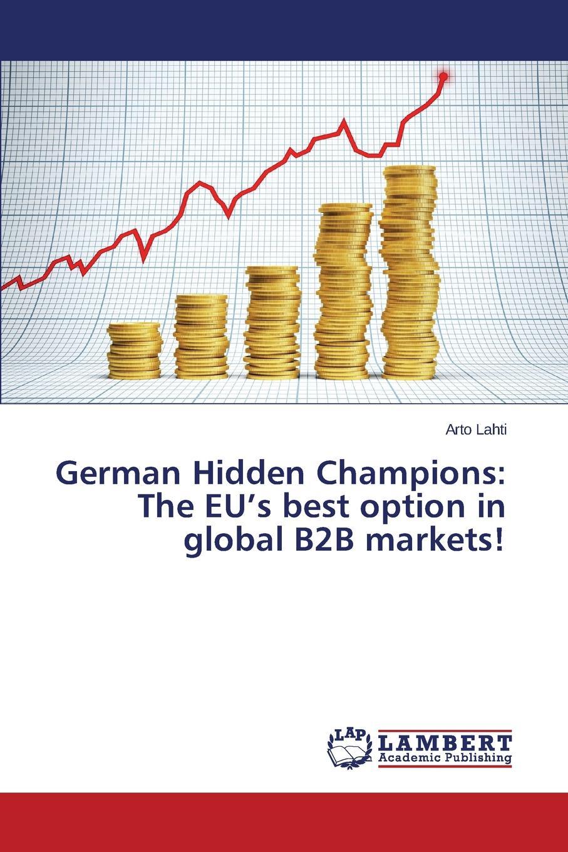 Lahti Arto German Hidden Champions. The EU.s best option in global B2B markets. marin katusa the colder war how the global energy trade slipped from america s grasp