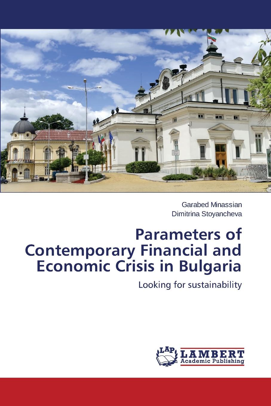 цены на Minassian Garabed, Stoyancheva Dimitrina Parameters of Contemporary Financial and Economic Crisis in Bulgaria  в интернет-магазинах