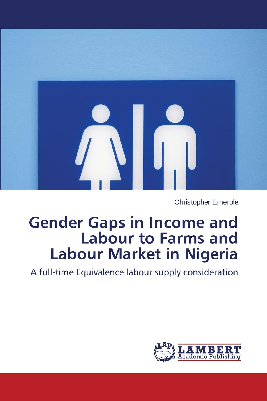 Emerole Christopher Gender Gaps in Income and Labour to Farms and Labour Market in Nigeria labour law