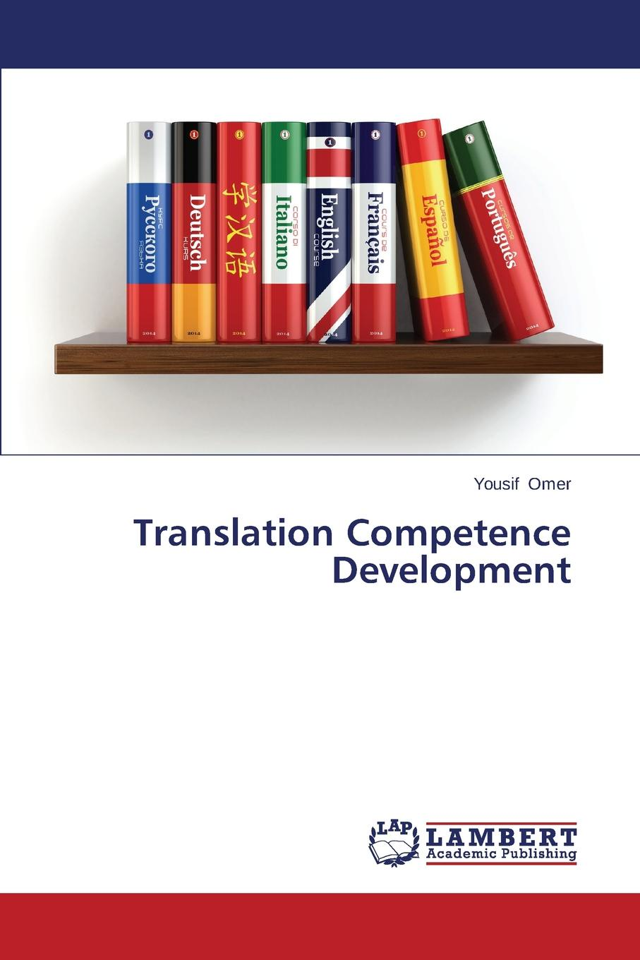 Omer Yousif Translation Competence Development naghmeh jahansooz and reza kafipour content schema and translation